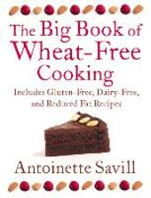 The Big Book of Wheat-Free Cooking