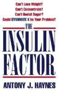 Foto Cover di The Insulin Factor, Ebook inglese di Antony Haynes, edito da HarperCollins Publishers
