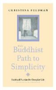 Foto Cover di The Buddhist Path to Simplicity, Ebook inglese di Christina Feldman, edito da HarperCollins Publishers