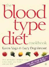 The Blood Type Diet Cookbook