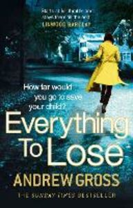 Ebook in inglese Everything to Lose Gross, Andrew