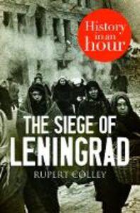 Foto Cover di The Siege of Leningrad, Ebook inglese di Rupert Colley, edito da HarperCollins Publishers