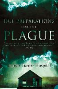 Ebook in inglese Due Preparations for the Plague Hospital, Janette Turner