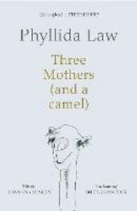 Three Mothers (and a camel) - Phyllida Law - cover