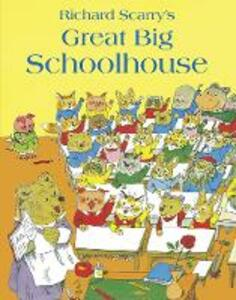 Great Big Schoolhouse - Richard Scarry - cover