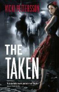 Foto Cover di The Taken, Ebook inglese di Vicki Pettersson, edito da HarperCollins Publishers