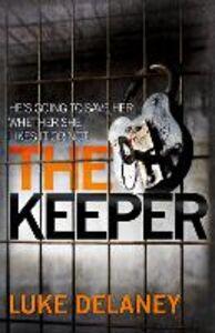 Foto Cover di The Keeper, Ebook inglese di Luke Delaney, edito da HarperCollins Publishers