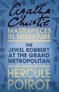 Foto Cover di The Jewel Robbery at the Grand Metropolitan, Ebook inglese di Agatha Christie, edito da HarperCollins Publishers