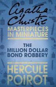 Foto Cover di The Million Dollar Bond Robbery, Ebook inglese di Agatha Christie, edito da HarperCollins Publishers
