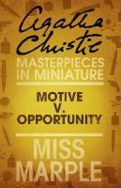 Motive v. Opportunity