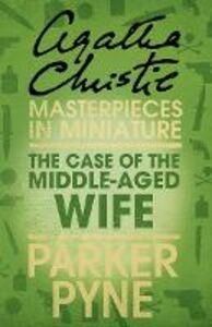 Foto Cover di The Case of the Middle-Aged Wife, Ebook inglese di Agatha Christie, edito da HarperCollins Publishers
