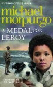 Foto Cover di A Medal for Leroy, Ebook inglese di Michael Morpurgo, edito da HarperCollins Publishers