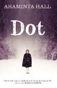 Foto Cover di Dot, Ebook inglese di Araminta Hall, edito da HarperCollins Publishers