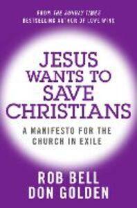 Foto Cover di Jesus Wants to Save Christians, Ebook inglese di Rob Bell,Don Golden, edito da HarperCollins Publishers