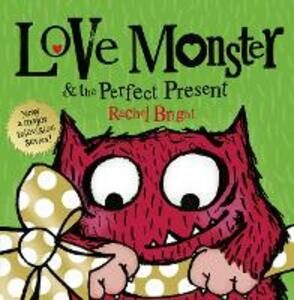 Love Monster and the Perfect Present - Rachel Bright - cover