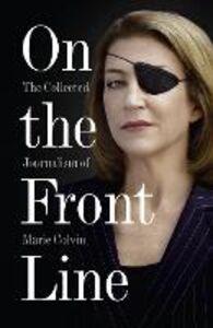 Foto Cover di On the Front Line, Ebook inglese di Marie Colvin, edito da HarperCollins Publishers