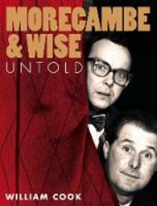 Morecambe and Wise Untold - William Cook - cover