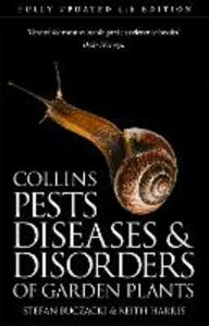 Pests, Diseases and Disorders of Garden Plants: 4th Edition - Stefan T. Buczacki,Keith Harris - cover