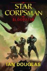 Foto Cover di Bloodstar (Star Corpsman, Book 1), Ebook inglese di Ian Douglas, edito da HarperCollins Publishers