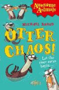 Foto Cover di Otter Chaos!, Ebook inglese di Michael Broad, edito da HarperCollins Publishers