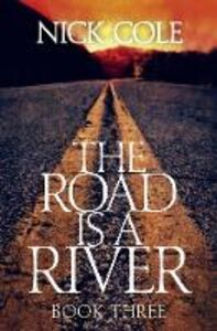 Ebook in inglese The Road is a River Cole, Nick