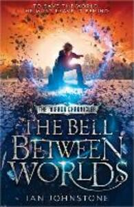 The Bell Between Worlds - Ian Johnstone - cover