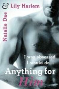 Foto Cover di Anything For Him, Ebook inglese di Natalie Dae,Lily Harlem, edito da HarperCollins Publishers