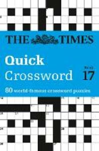The Times Quick Crossword Book 17: 80 World-Famous Crossword Puzzles from the Times2 - John Grimshaw - cover