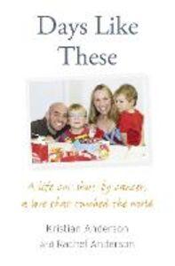Foto Cover di Days Like These, Ebook inglese di Kristian Anderson,Rachel Anderson, edito da HarperCollins Publishers