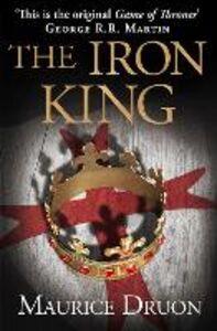 Foto Cover di The Iron King, Ebook inglese di Maurice Druon, edito da HarperCollins Publishers