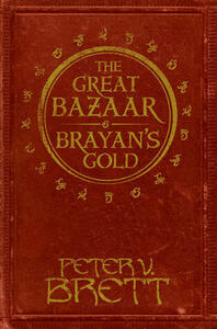 The Great Bazaar and Brayan's Gold: Stories from The Demon Cycle Series - Peter V. Brett - cover