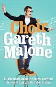 Choir: Gareth Malone - Gareth Malone - cover