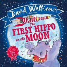 The First Hippo on the Moon - David Walliams - cover