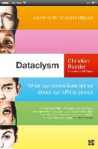 Dataclysm: What Our Online Lives Tell Us About Our Offline Selves - Christian Rudder - cover