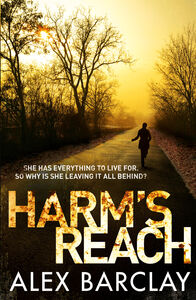 Foto Cover di Harm's Reach, Ebook inglese di Alex Barclay, edito da HarperCollins Publishers