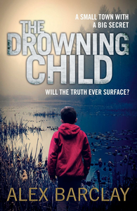 Ebook in inglese The Drowning Child Barclay, Alex