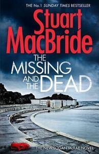 The Missing and the Dead (Logan Mcrae, Book 9) - Stuart MacBride - cover
