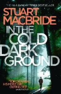 In the Cold Dark Ground - Stuart MacBride - cover