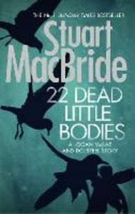 Ebook in inglese 22 Dead Little Bodies (A Logan and Steel short novel) MacBride, Stuart