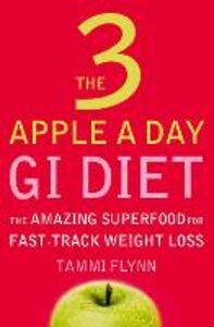 Foto Cover di The 3 Apple a Day GI Diet, Ebook inglese di Tammi Flynn, edito da HarperCollins Publishers
