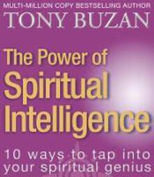 Power of Spiritual Intelligence: 10 ways to tap into your spiritual genius