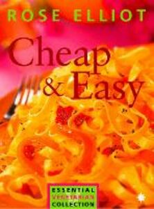 Foto Cover di Cheap and Easy Vegetarian Cooking on a Budget (The Essential Rose Elliot), Ebook inglese di Rose Elliot, edito da HarperCollins Publishers