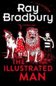 Foto Cover di The Illustrated Man, Ebook inglese di Ray Bradbury, edito da HarperCollins Publishers