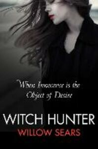Foto Cover di Witch Hunter, Ebook inglese di Willow Sears, edito da HarperCollins Publishers