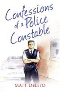 Foto Cover di Confessions of a Police Constable (The Confessions Series), Ebook inglese di Matt Delito, edito da HarperCollins Publishers