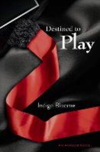 Foto Cover di Destined to Play, Ebook inglese di Indigo Bloome, edito da HarperCollins Publishers