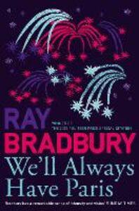 Foto Cover di We'll Always Have Paris, Ebook inglese di Ray Bradbury, edito da HarperCollins Publishers