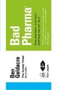 Bad Pharma: How Medicine is Broken, and How We Can Fix it - Ben Goldacre - cover