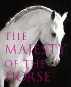 Foto Cover di The Majesty of the Horse, Ebook inglese di Tamsin Pickeral, edito da HarperCollins Publishers