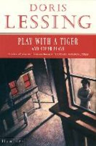 Foto Cover di Play With a Tiger and Other Plays, Ebook inglese di Doris Lessing, edito da HarperCollins Publishers